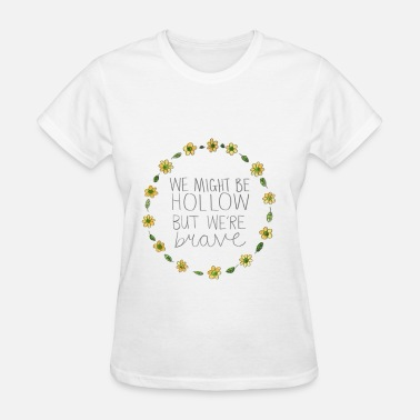 Mindfulness slogan about brave life - Women's T-Shirt