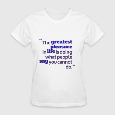 inspirational quote about life - Women's T-Shirt