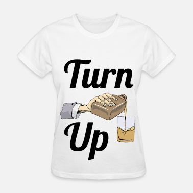 Turn Up turn up - Women's T-Shirt
