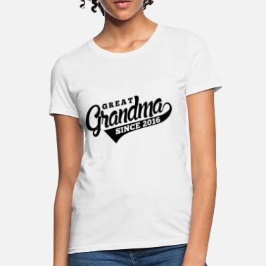9cdb71e85 Great Grandma Since 2016 - Women's ...
