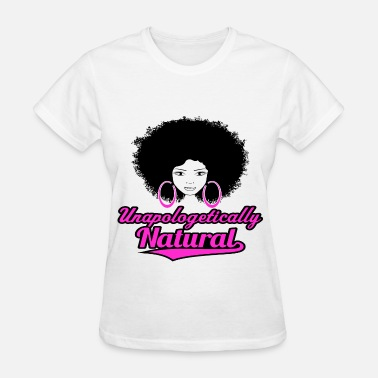 Natural Hair Unapologetically Natural - Women's T-Shirt