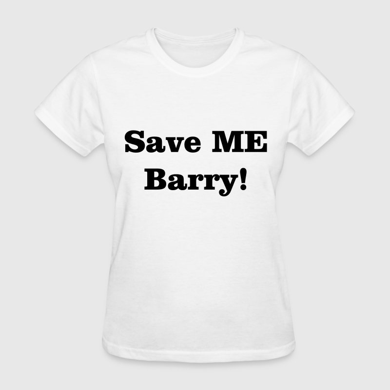 Save ME Barry! - Women's T-Shirt