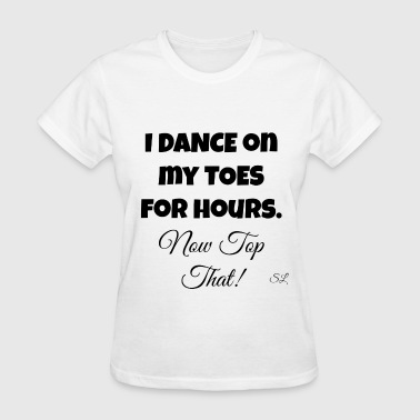 Pointe Ballet Dance - Women's T-Shirt