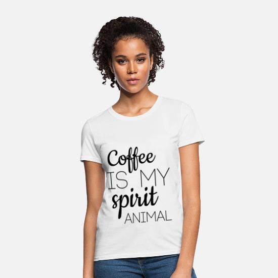 Her T-Shirts - Coffee Is My Spirit Animal T-Shirt - Women's T-Shirt white