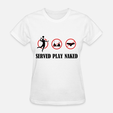 Naked SERVED1.png - Women's T-Shirt