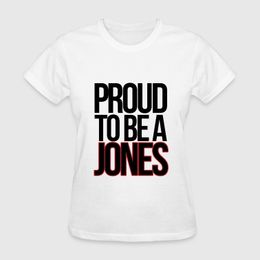 Jones Design PROUD TO BE A JONES - Women's T-Shirt