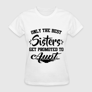 Promoted To Aunt sister 1.png - Women's T-Shirt