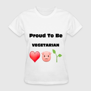 Proud To Be Vegetarian Proud to Be VEGETARIAN - Women's T-Shirt