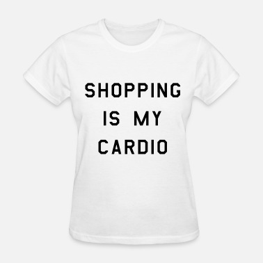 Shopping Shopping is my cardio (2) - Women's T-Shirt