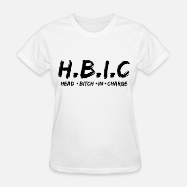 Hbic Head bitch in charge - Women's T-Shirt