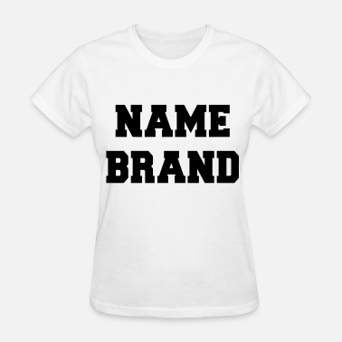 Brand Name Name Brand - Women's T-Shirt