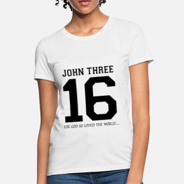 Loved Christian John Three 16 God So Loved The World - Women's T-Shirt