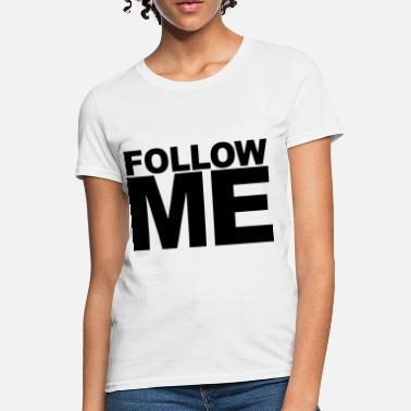 Social Media Buttons Follow Me - Women's T-Shirt