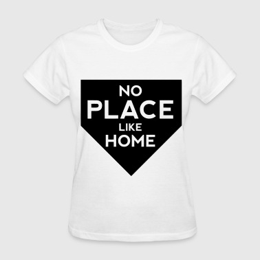 No Place Like Home - Women's T-Shirt