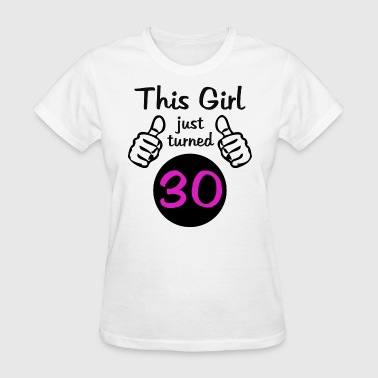 This Girl 30th Birthday - Women's T-Shirt