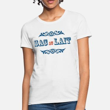 Sac -shirt Sac au Lait T-shirt Ladies - Women's T-Shirt