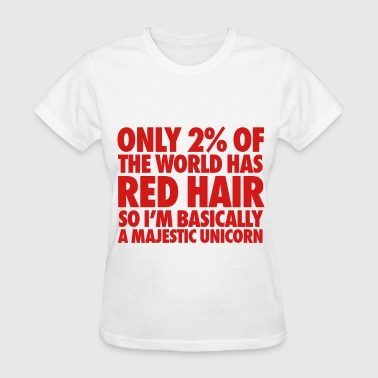 Only 2% Of The World Has Red Hair - Women's T-Shirt