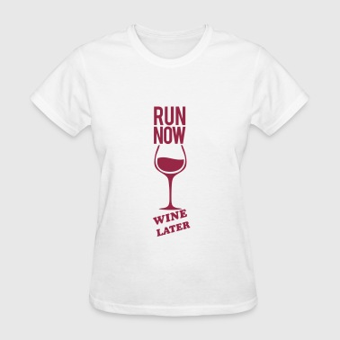Run Now Gym Motivation - Women's T-Shirt