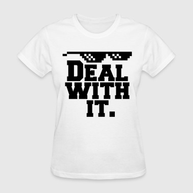 Deal With It. (Glasses) - Women's T-Shirt