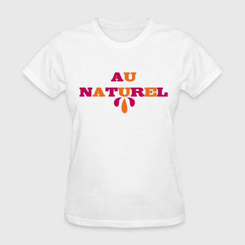Au Naturel - Women's T-Shirt