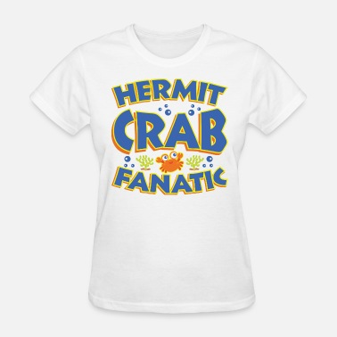 Hermit Crabs Hermit Crab Fanatic Pet Gift - Women's T-Shirt