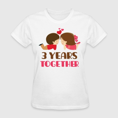 3 Years Together 3rd Anniversary Gift 3 Years Together - Women's T-Shirt