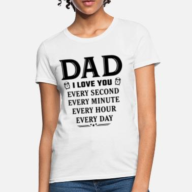 I Love You Mom And Dad I Love You Dad - Women's T-Shirt