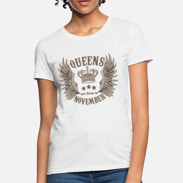 Queens Are Born In November Queens are born in November - Women's T-Shirt