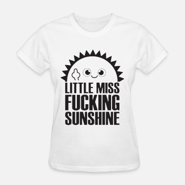 Fucked Little Little miss fucking sunshine - Women's T-Shirt