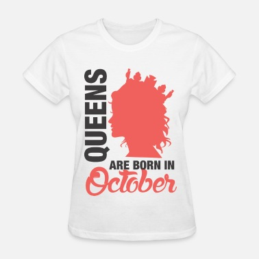 Are Born In October Born In October - Women's T-Shirt