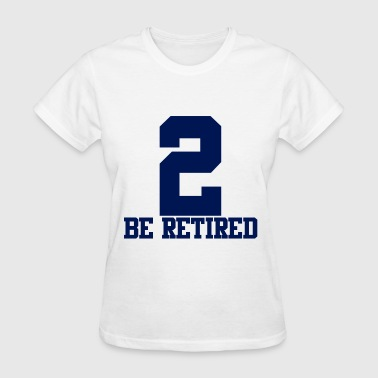2 BE RETIRED BLUE - Women's T-Shirt