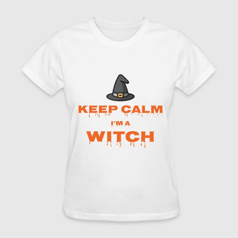 Keep Calm I'm a Witch - Women's T-Shirt
