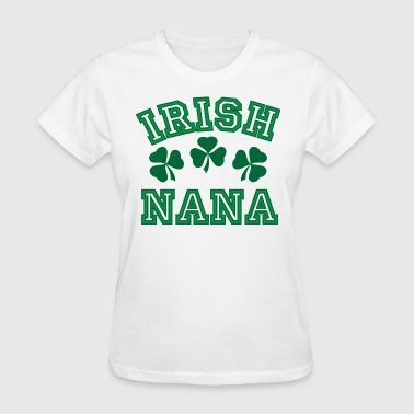 Irish Nana St Patricks Day - Women's T-Shirt