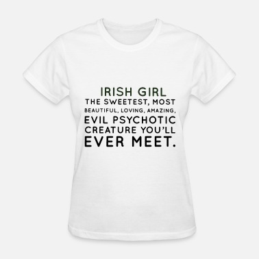 Beautiful Irish irish girl the sweetest most beautiful loving amaz - Women's T-Shirt