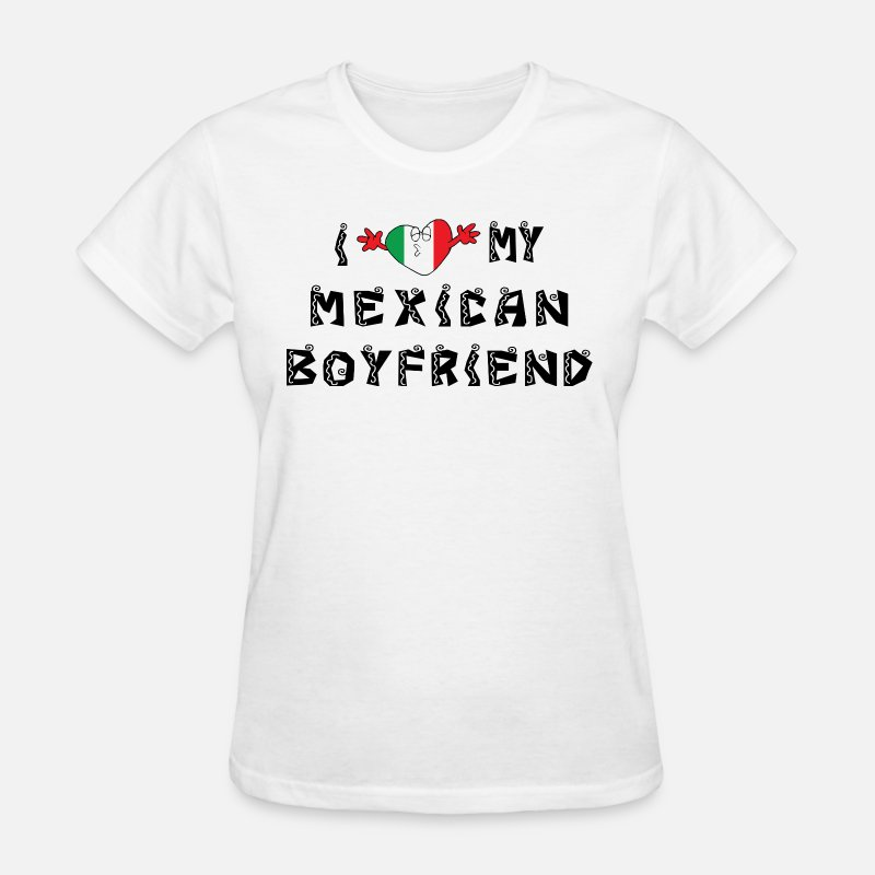Mexican T-Shirts - I Love My Mexican Boyfriend - Women's T-Shirt white