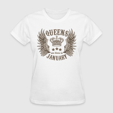 Queens are born in January - Women's T-Shirt