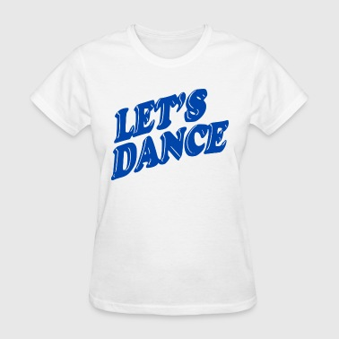 LET'S DANCE - Women's T-Shirt