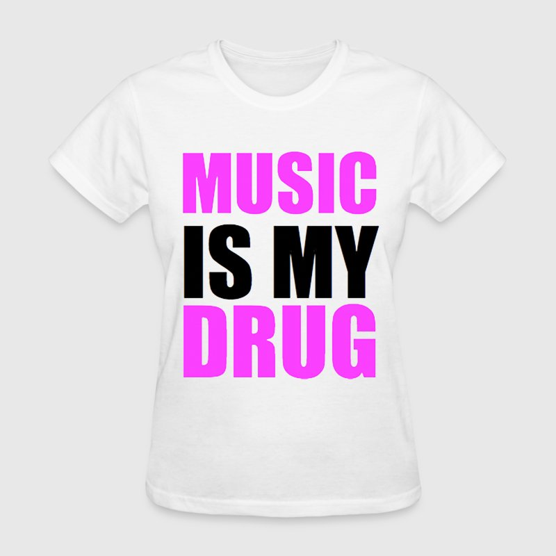 Music Is My Drug Day Glow Design - Women's T-Shirt
