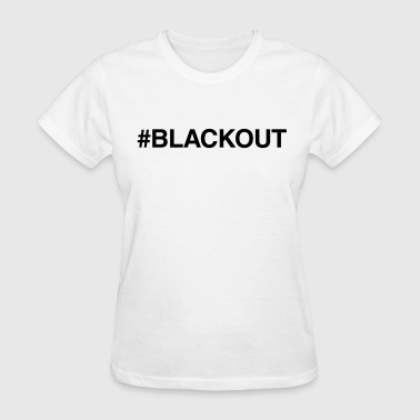#Blackout - Women's T-Shirt