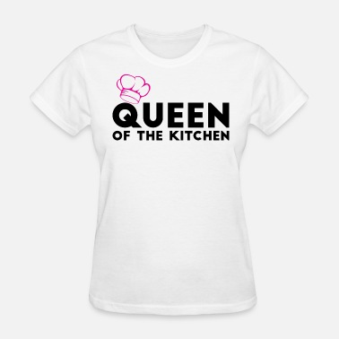 Queen Of The Kitchen Queen Of The Kitchen - Women's T-Shirt