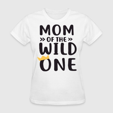 Sexy Mom Dad Mom and Dad of the Wild One Matching Wild and One - Women's T-Shirt