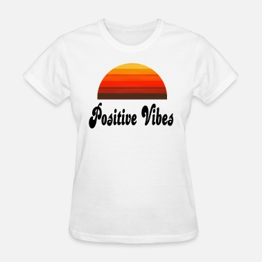 Be Positive POSITIVE VIBES - Women's T-Shirt