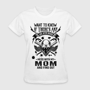 Life After Death Mess With My Mom - Women's T-Shirt