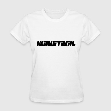 INDUSTRIAL - Women's T-Shirt
