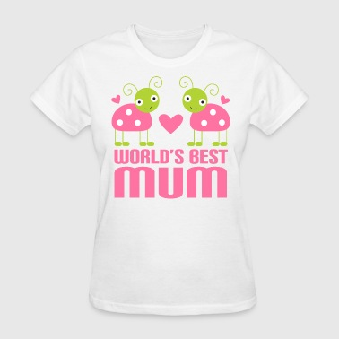 Mum Gift For Mothers Day - Women's T-Shirt