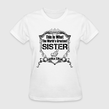 Worlds Greatest Sister Looks Like - Women's T-Shirt