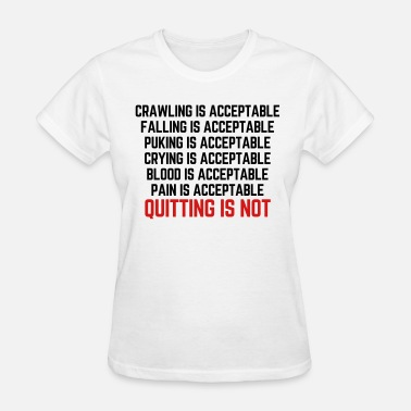 Falling Is Acceptable Crawling Is Acceptable  - Women's T-Shirt