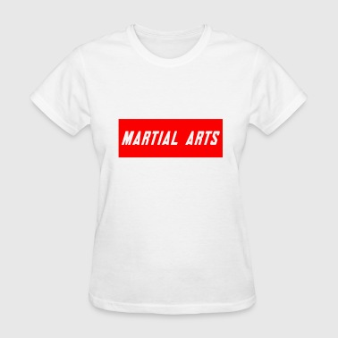 Martial Arts Say Martial Arts - Women's T-Shirt