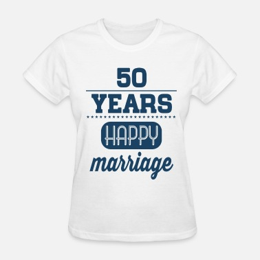 shop 50 year marriage gifts online spreadshirt