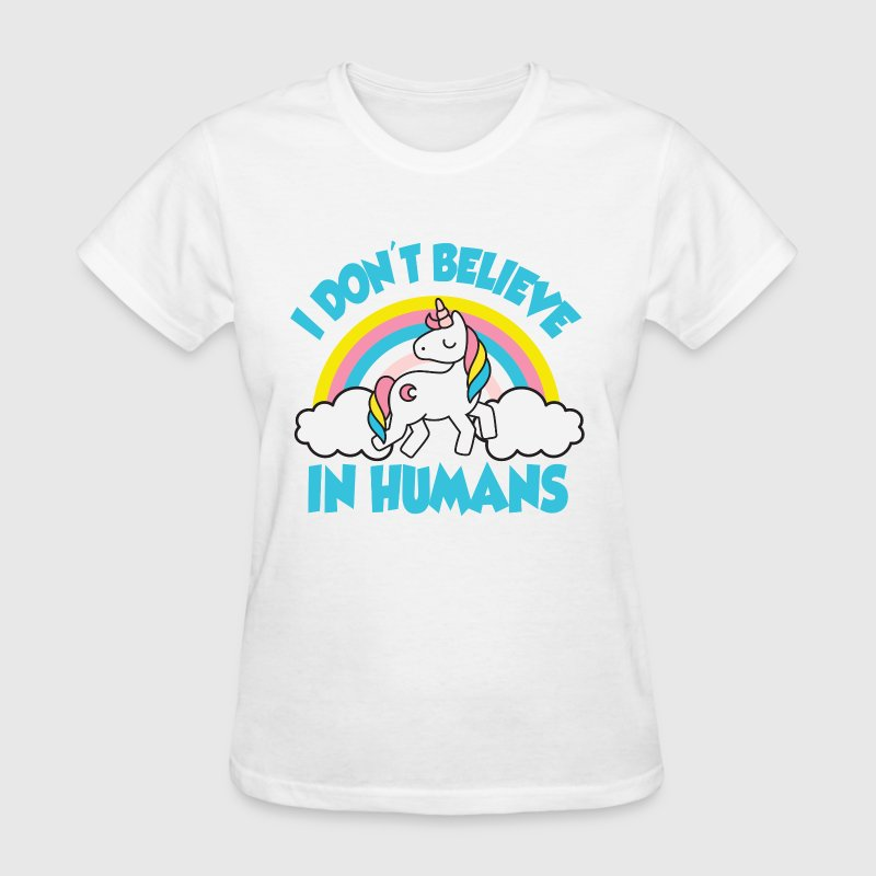 Unicorns - I don't believe in humans - Women's T-Shirt